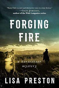 Forging Fire: A Horseshoer Mystery