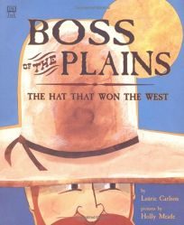 Boss of the Plains: The Hat That Won the West