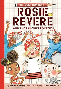 The Questioneers: Rosie Revere and the Raucous Riveters