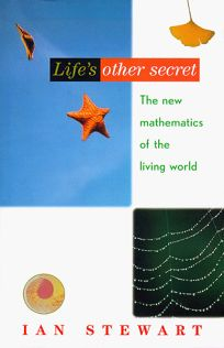 Lifes Other Secret: The New Mathematics of the Living World