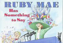 Ruby Mae Has Something to Say