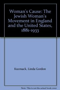 Womans Cause: The Jewish Womans Movement in England and the United States