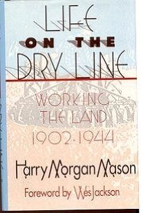 Life on the Dry Line: Working the Land