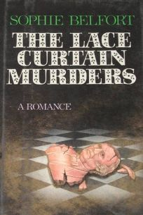 The Lace Curtain Murders: A Romance