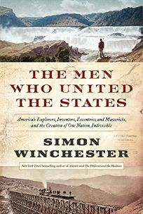 The Men Who United the States: America's Explorers