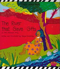 The River That Gave Gifts: An Afro American Story