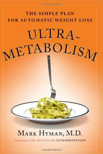 Ultra-Metabolism: The Simple Plan for Automatic Weight Loss