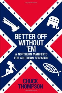 Better Off Without %E2%80%98Em: A Northern Manifesto for Southern Secession