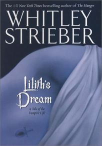 LILITHS DREAM: A Tale of the Vampire Life