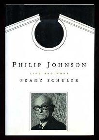 Philip Johnson: Life and Work