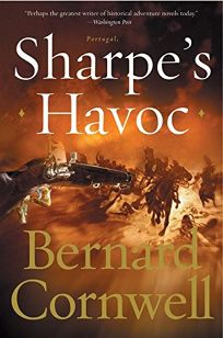 SHARPES HAVOC: Richard Sharpe and the Campaign in Northern Portugal