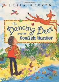THE DANCING DEER AND THE FOOLISH HUNTER