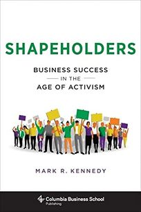 Shapeholders: Business Success in the Age of Activism