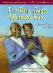 The Day Gogo Went to Vote: South Africa