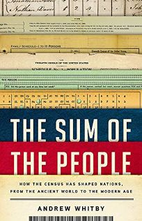 The Sum of the People: How the Census Has Shaped Nations
