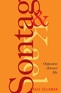 Sontag and Kael: Opposites Attract Me