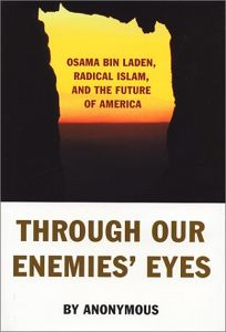THROUGH OUR ENEMIES EYES: Osama bin Laden