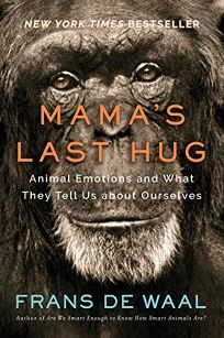 Mamas Last Hug Animal And Human Emotions Frans De Waal Norton 2795 336p ISBN 978 0 393 63506 5