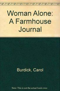 Woman Alone: A Farmhouse Journal