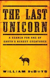 The Last Unicorn: A Search for One of Earth's Fairest Creatures