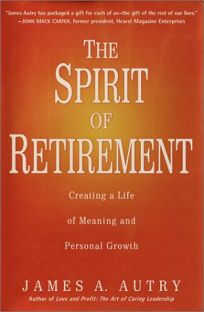 The Spirit of Retirement: Creating a Life of Meaning and Personal Growth