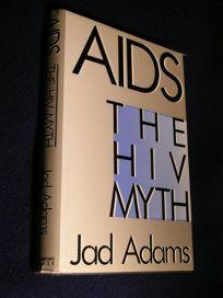 AIDS: The HIV Myth
