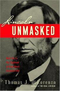 Lincoln Unmasked: What Youre Not Supposed to Know About Dishonest Abe