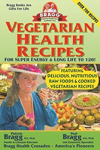 Vegetarian Health Recipes for Super Energy & Long Life to 120!