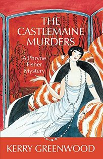 THE CASTLEMAINE MURDERS: A Phryne Fisher Mystery