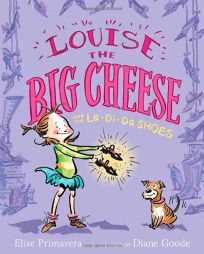 Louise the Big Cheese and the La-Di-Da Shoes