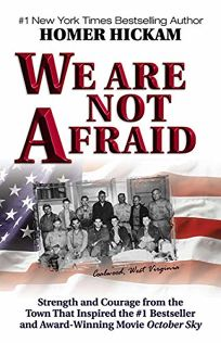 WE ARE NOT AFRAID: Strength and Courage for Our Nation from the Town of October Sky