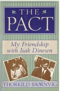 The Pact: My Friendship with Isak Dinesen