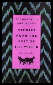 Graywolf Annual Six: Stories from the Rest of the World