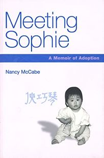 MEETING SOPHIE: A Memoir of Adoption