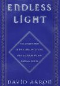 Endless Light: The Ancient Path of the Kabbalah to Love