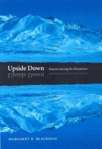 Upside Down: Seasons Among the Nunamiut