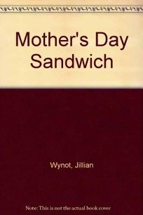 The Mothers Day Sandwich