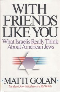 With Friends Like You: What Israelis Really Think about American Jews