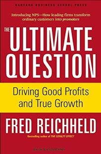The Ultimate Question for Unlocking the Door to Good Profits and True Growth