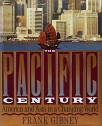 The Pacific Century: America and Asia in a Changing World