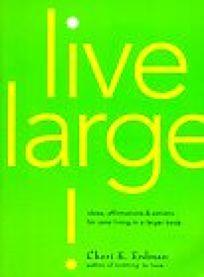 Live Large!: Ideas