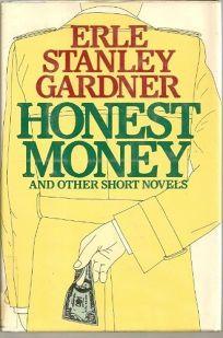 Honest Money: And Other Short Novels