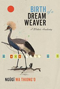 Birth of a Dream Weaver: A Memoir of a Writer's Awakening