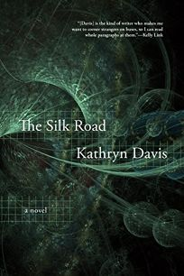 Fiction Book Review: The Silk Road by Kathryn Davis. Graywolf, $24 (144p) ISBN 978-1-55597-829-7