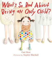 Whats So Bad About Being an Only Child?