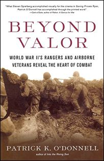 Beyond Valor: World War IIs Ranger and Airborne Veterans Reveal the Heart of Combat
