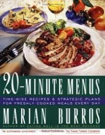 20-Minute Menus: Time-Wise Recipes and Strategic Plans for Freshly Cooked Meals Every Day