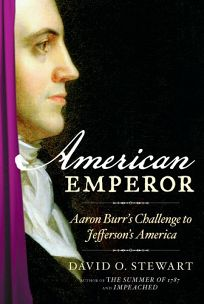 American Emperor: Aaron Burrs Challenge to Jeffersons America