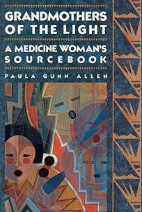 Grandmothers of the Light: A Medicine Womans Workbook