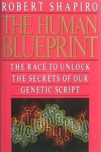 The Human Blueprint: The Race to Unlock the Secrets of Our Genetic Script